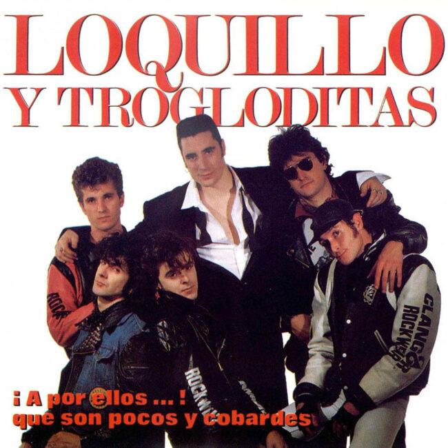 Loquillo Y Trogloditas La Mafia Del Baile