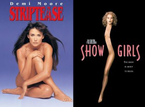 Striptease y Show girls , que dos  películazas, en vestuario no ganarian ningún premio pero como pelis un 10.